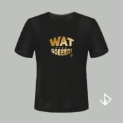 T-shirt zwart opdruk goud Wat goeeed   Vinesdutch en BeU Marketing & PR