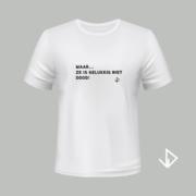 T-shirt wit opdruk zwart Maar.... ze is gelukkig niet dood! | Vinesdutch en BeU Marketing & PR