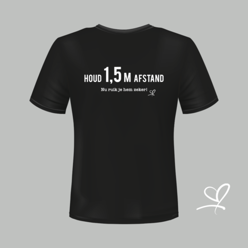 T-shirt zwart Houd 1,5 m afstand, nu ruik je hem zeker!